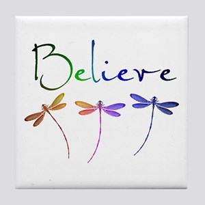 Believe...dragonflies Tile Coaster